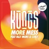 More Mess (feat. Olly Murs & Coely) [Hugel Remix] - Single, Kungs
