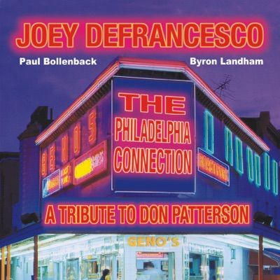 The Philadelphia Connection (A Tribute to Don Patterson) - Joey DeFrancesco