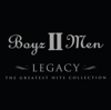 Boyz II Men - Legacy - The Greatest Hits Collection artwork