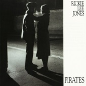 Rickie Lee Jones - Pirates (So Long Lonely Avenue)