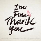 I'm Fine Thank You (with Kim Bum Soo, IVY, Rumble Fish, Sun Woo, Heejun Han & Sojeong)