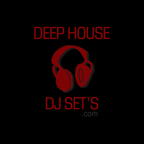 DEEP HOUSE DJ SET'S