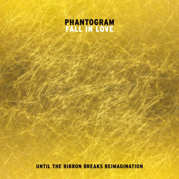 Fall In Love (Until the Ribbon Breaks Reimagination) - Single