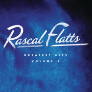 Greatest Hits, Vol. 1 (Remastered) - Rascal Flatts - Rascal Flatts