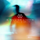 Michael W. Smith - A Million Lights