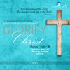 Glorify Christ, Vol. 1