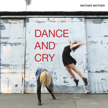 Mother Mother Dance And Cry music review