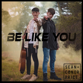 Be Like You - Sean and Conor Price
