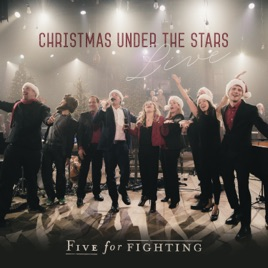Christmas Under the Stars (Live) by Five for Fighting on Apple Music