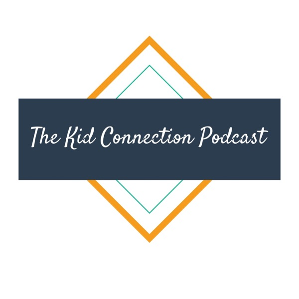 The Kid Connection Podcast