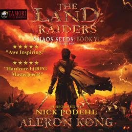 The Land: Raiders: A LitRPG Saga: Chaos Seeds, Book 6 (Unabridged) audiobook