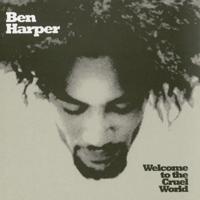 Ben Harper - Welcome to the Cruel World artwork