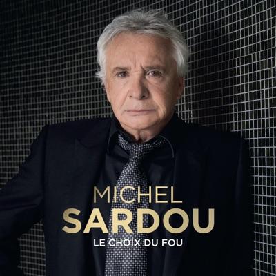 Le choix du fou - Michel Sardou