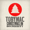 Christmas in Diverse City - TobyMac