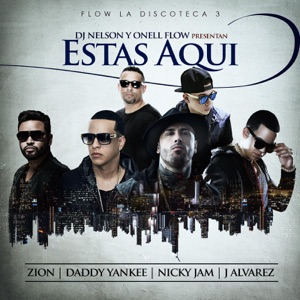 Estas Aquí (feat. Nicky Jam, Daddy Yankee, Zion & J Alvarez) - Single Mp3 Download