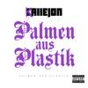 Palmen aus Plastik - Single, Callejon
