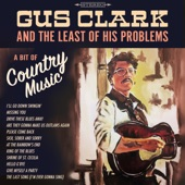 Gus Clark & the Least of His Problems - Sick, Sober and Sorry