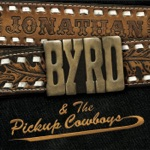 Jonathan Byrd & The Pickup Cowboys - Pickup Cowboy