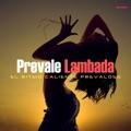 Prevale - Lambada (El Ritmo Caliente Prevaloso)