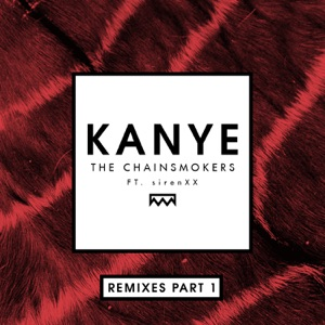 Kanye (Remixes, Pt. 1) [feat. sirenXX] - Single Mp3 Download