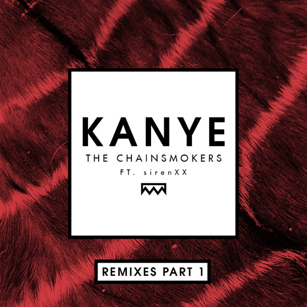 Kanye (Remixes, Pt. 1) [feat. sirenXX] - Single