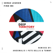 Find Me (Pete Bellis & Tommy Remix) - Serge Legran
