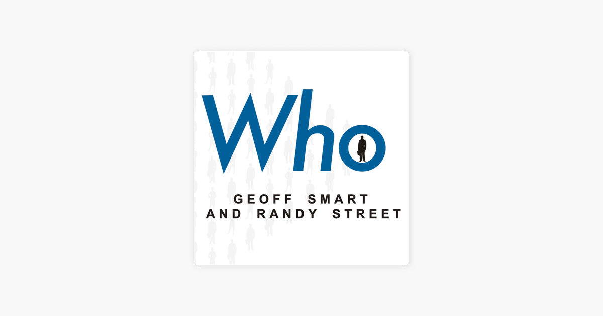 Who: The a Method for Hiring - Geoff Smart & Randy Street