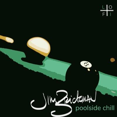 Poolside Chill (Super Chilled Lo-Fi Remix) - Single - Jim Brickman
