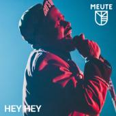 Hey Hey - MEUTE