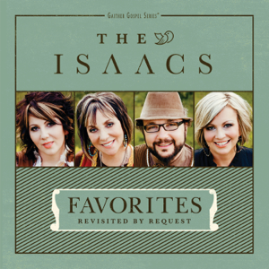 The Isaacs - Favorites: Revisited By Request