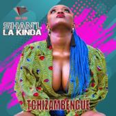 Tchizabengué - Shanl La Kinda