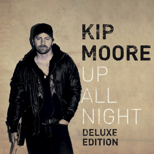 Kip Moore - Up All Night (Deluxe)
