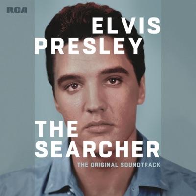 Elvis Presley: The Searcher (The Original Soundtrack) - Elvis Presley