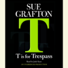 Sue Grafton - T Is For Trespass (Unabridged) artwork