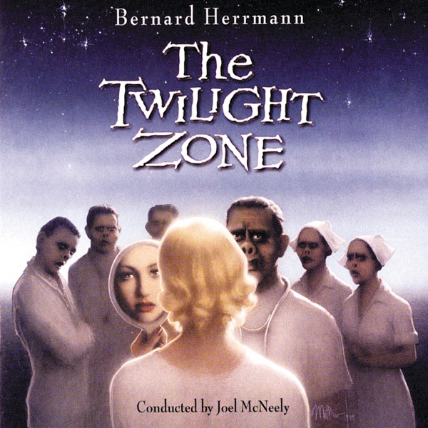 Bernard Herrmann: The Twilight Zone Conducted By Joel McNeely (Music From Television Series)