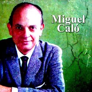 Miguel Caló – Miguel Calo