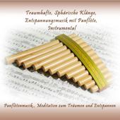 Traumhafte, Sphärische Klänge, Entspannungsmusik mit Panflöte, Instrumental (Panflötenmusik, Meditation zum Träumen und Entspannen)