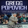 Clayton Geoffreys - Gregg Popovich: The Inspiring Life and Leadership Lessons of One of Basketball's Greatest Coaches  (Unabridged) artwork