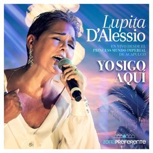 Yo Sigo Aquí: Zona Preferente (En Vivo) – Lupita D'Alessio