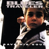 Blues Traveler - Love of My Life