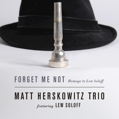 Matt Herskowitz Trio – Forget Me Not: Homage to Lew Soloff