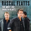 She Must Like Broken Hearts - Single, Rascal Flatts