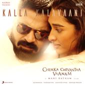 """Kalla Kalavaani (From """"Chekka Chivantha Vaanam"""")"""