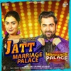 Jatt Marriage Palace From Marriage Palace Single