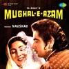 Mughal E Azam Original Motion Picture Soundtrack