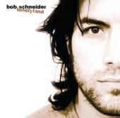 Bob Schneider - Bullets