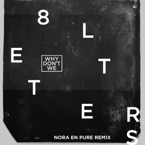 8 Letters (Nora En Pure Remix) - Single Mp3 Download