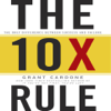 Grant Cardone - The 10X Rule: The Only Difference Between Success and Failure  artwork
