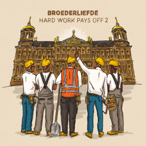 Broederliefde - Hard Work Pays Off 2