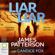 James Patterson & Candice Fox - Liar Liar - Detective Harriet Blue Book 3 (Unabridged)